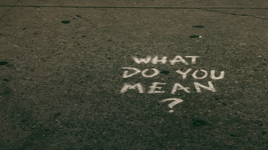 What Do You Mean? Written On Pavement By Chalk